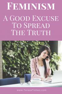 Feminism: A Good Excuse to Spread the Truth of the Catholic faith